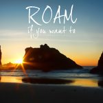 Roam – if you want to