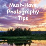 10 Quick Must-Have Photography Tips