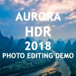 Aurora HDR 2018 Review and Video Demo
