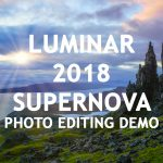 Luminar 2018 SuperNova Review and Video Demo