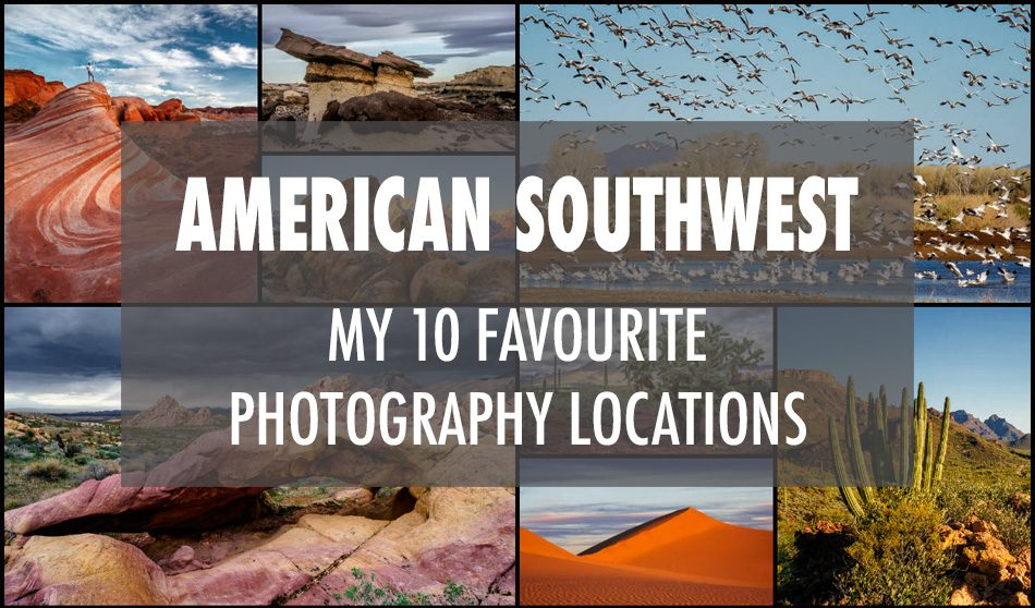 My 10 Favourite Photography Locations in the American Southwest