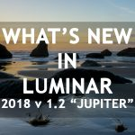 "What's New in Luminar 2018 Version 1.2 ""Jupiter"""