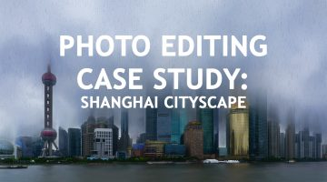 Photo Editing Case Study: Shanghai