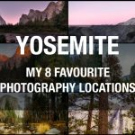 My 8 Favourite Photography Locations in Yosemite National Park